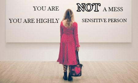 Here are 24 signs you're not a mess, you're just highly sensitive and what to do about it.