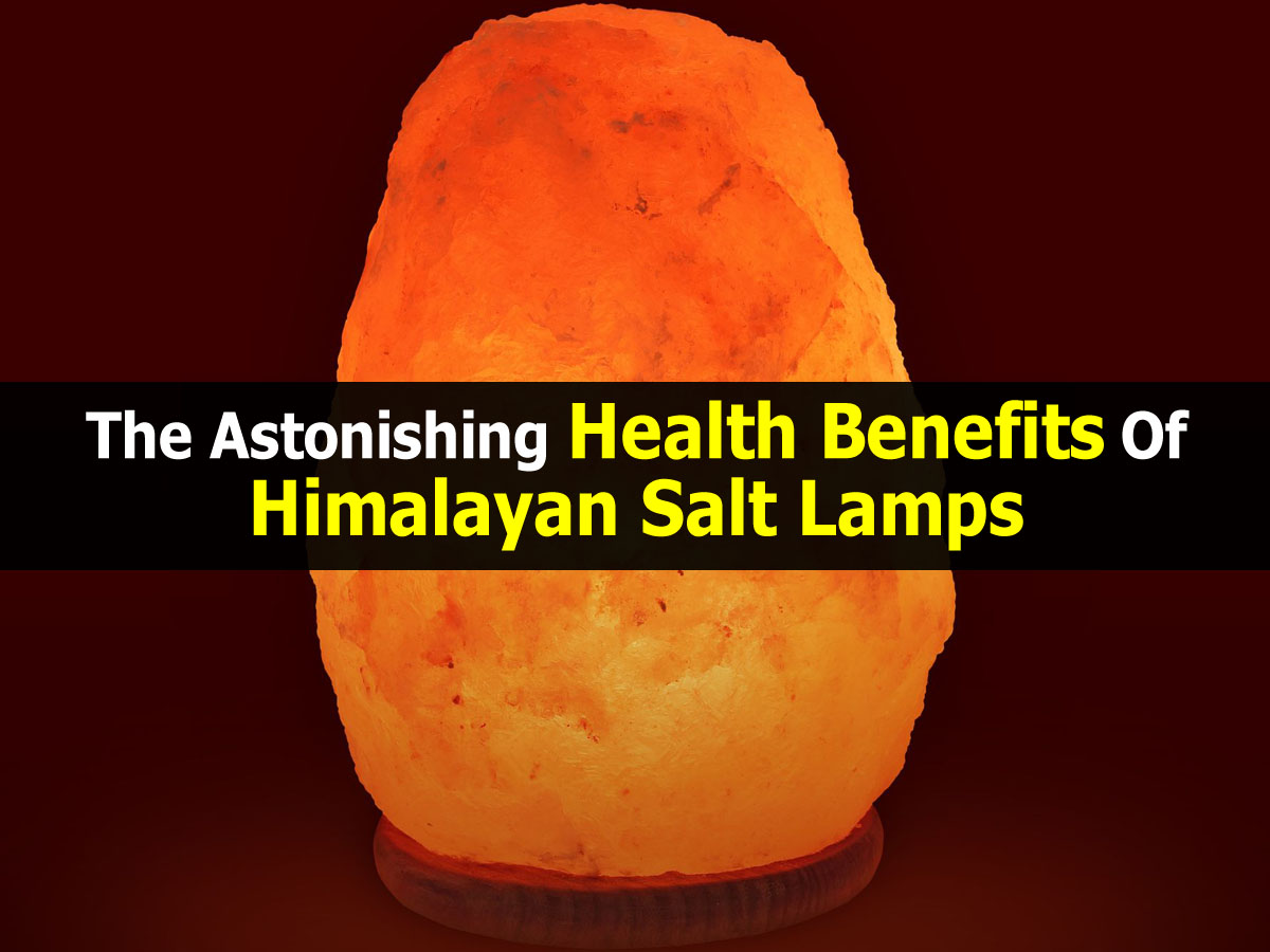 Himalayan Salt Lamps Health Benefits : This Is What Happens To Your Lungs, Brain And Mood When You Get A Himalayan Salt Lamp